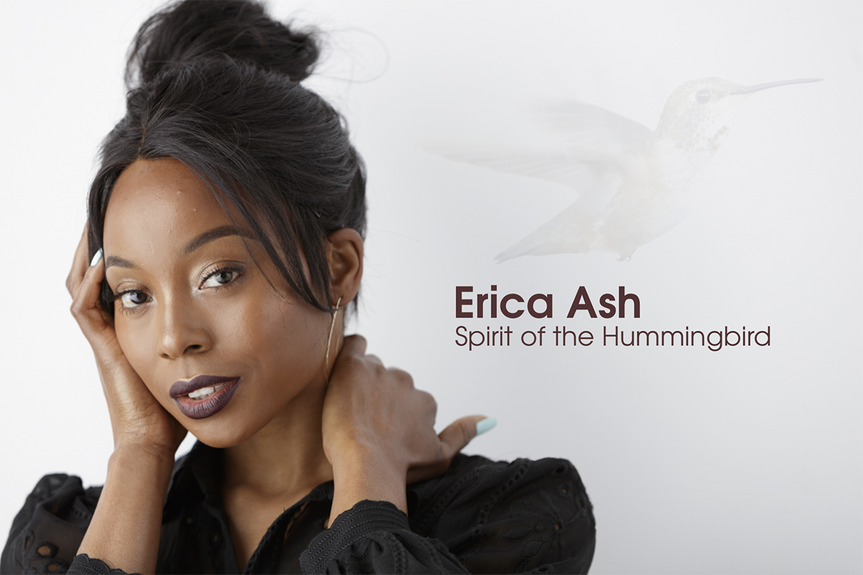 Erica Ash: Spirit of the Hummingbird