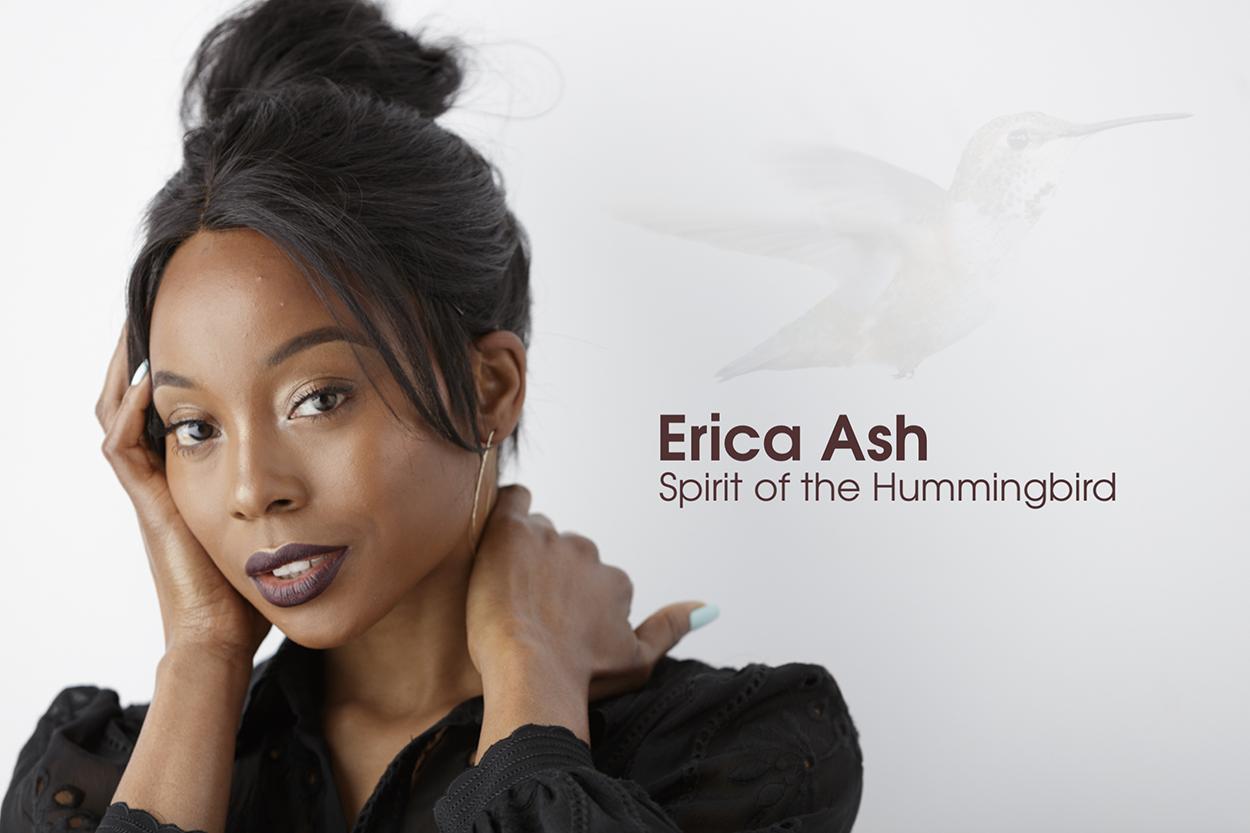 Erica Ash: Spirit of the Hummingbird